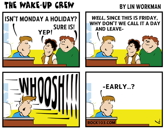 Wake-Up Crew leave early